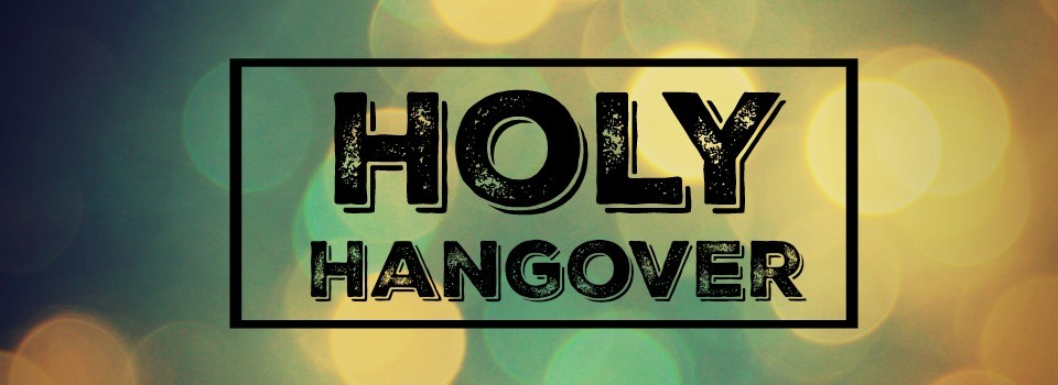 Holy Hangover cropped